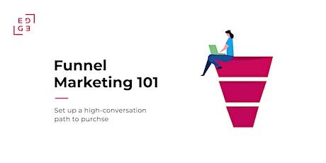 Funnel Marketing 101 tickets