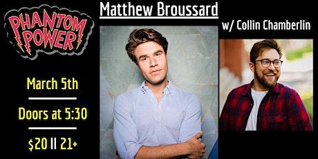 Matthew Broussard w/ Collin Chamberlin tickets