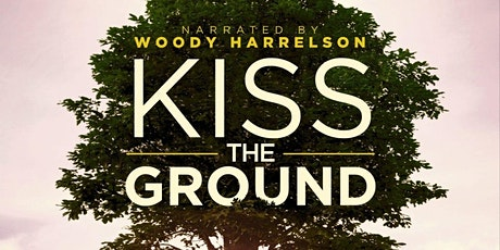 Virtual Screening of Kiss The Ground and Panel Discussion *FREE* tickets