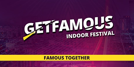 GET FAMOUS - INDOOR FESTIVAL tickets