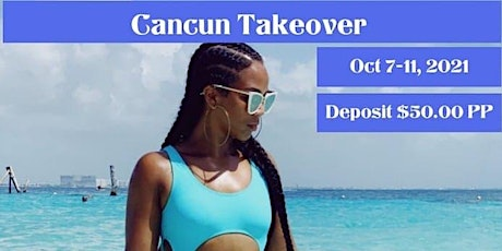 CANCUN TAKEOVER 2021 tickets
