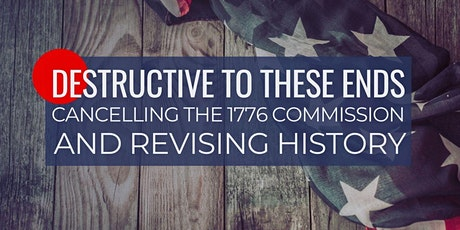 Destructive Ends: Cancelling the 1776 Commission & Revising History tickets