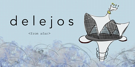 Delejos (from afar) tickets