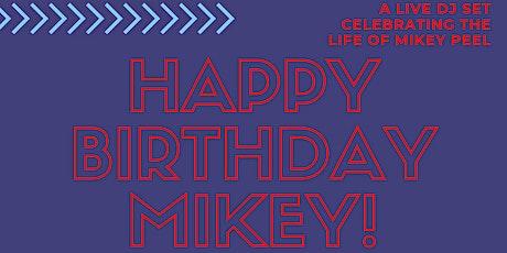 HAPPY BIRTHDAY MIKEY! tickets