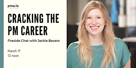 Cracking the PM Career - Fireside chat with Jackie Bavaro tickets