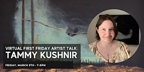 Virtual First Friday Artist Talk: Tammy Kushnir tickets