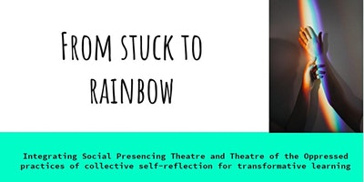 FROM STUCK TO RAINBOW  – WEEKEND INTENSIVE