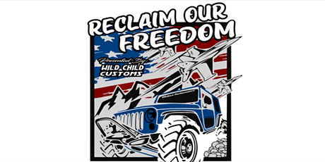 """Wild Child Customs presents: """"Reclaim our Freedom all Parties Unite """" tickets"""