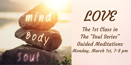 """LOVE ~ A """"Soul Series"""" Guided Mindfulness Meditation tickets"""