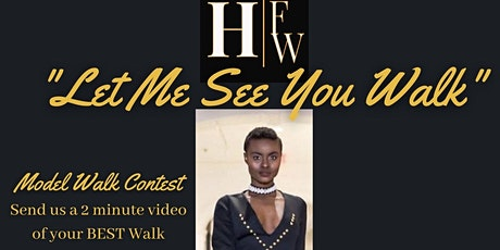 """Model Contest """"Let Me See You Walk"""" tickets"""