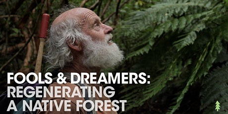 Sustainability Screening: 'Fools & Dreamers: Regenerating a Native Forest' tickets