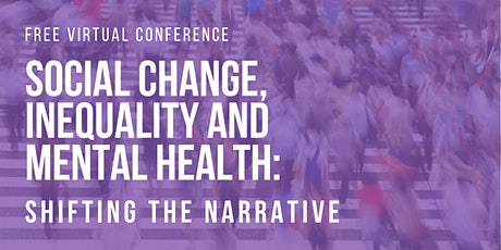 Social Change, Inequality and Mental Health: Shifting the Narrative tickets