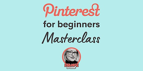 Pinterest For Beginners Masterclass tickets