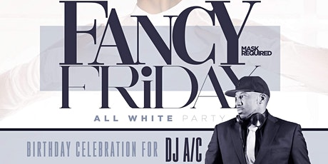 Fancy Friday ~ All White Party tickets