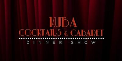Kuba Cocktails & Cabaret — May