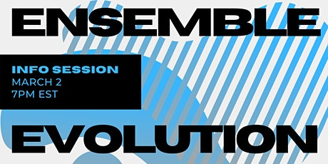 Ensemble Evolution Info Session tickets