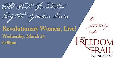 Revolutionary Women, Live! tickets