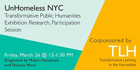 UnHomeless NYC: Transformative Public Humanities, Participation Session tickets