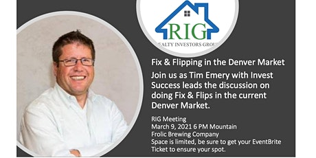 Realty Investors Group (RIG) March Meeting - Fix & Flipping in Denver tickets