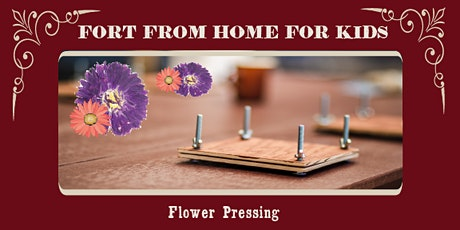 Fort from Home for Kids: Flower Pressing tickets