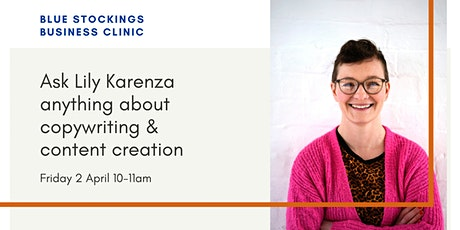 Blue Stockings Clinic: ask Lily about copywriting & content creation tickets