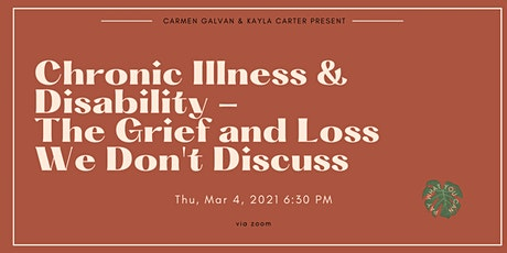 Chronic Illness and Disability - The Grief and Loss We Don't Discuss tickets