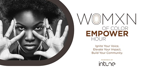 Womxn of Color Empower Hour tickets