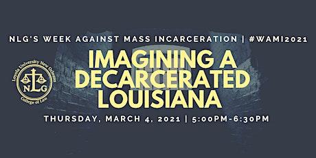 #WAMI2021 Panel: Imagining a Decarcerated Louisiana tickets