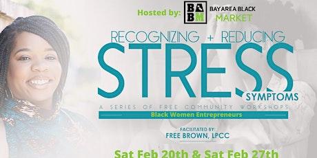 Recognizing & Reducing Stress Symptoms (Black Women Entrepreneurs) tickets
