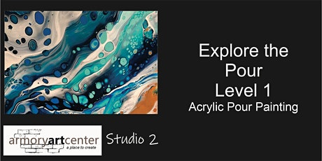 Explore the Pour  1- Acrylic Pour Painting tickets