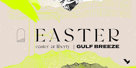Easter Services at Liberty Church Gulf Breeze Campus tickets