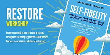 RESTORE WORKSHOP: Restoring our faith in ourselves with self-fidelity tickets