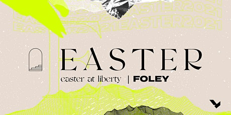 Easter at Liberty Church Foley Campus tickets