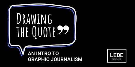 Drawing the Quote: An Intro to Graphic Journalism (Part II) tickets