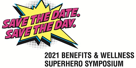 The Benefits and Wellness Superhero Symposium tickets