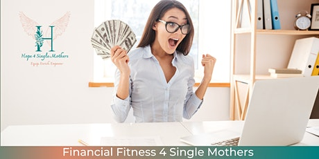 Financial Fitness 4 Single Mothers: Prepare For The Unexpected & FREE BONUS tickets