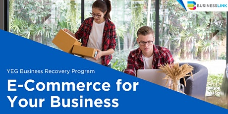 YEG Business Recovery Program: E-Commerce for Your Business tickets