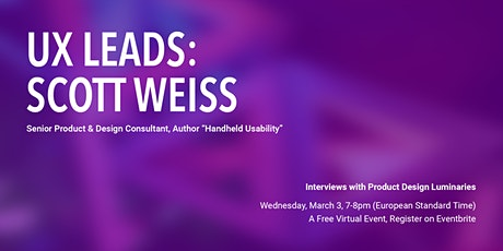 Interview with Scott Weiss, Senior Product Design Visionary tickets