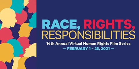 Race, Rights, Responsibilities. Human Rights Film Series: A Dangerous Idea: tickets