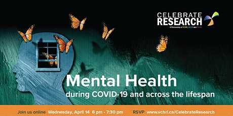 Celebrate Research - Mental health during COVID-19 and across the lifespan tickets