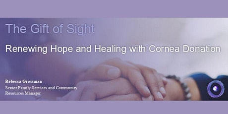 Renewing Hope and Healing with Cornea Donation tickets