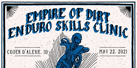 Empire of Dirt Enduro | May 22 , 2021 | Couer d'Alene, ID | Level  3-7 tickets