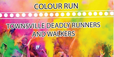 Townsville Deadly Runners and Walkers Colour Run tickets