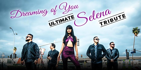 Selena Tribute by Dreaming Of You - The Canyon Santa Clarita tickets