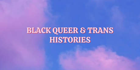 Black Queer & Trans Histories w/Leila and September tickets