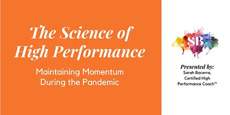 The Science of High Performance: Maintaining Momentum During the Pandemic tickets