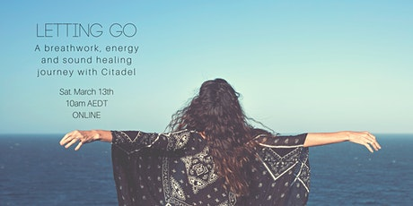 Letting Go: A Breathwork, Energy & Sound Healing Journey (ONLINE) tickets
