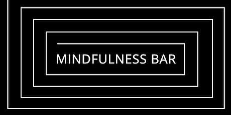 Mindfulness Bar tickets