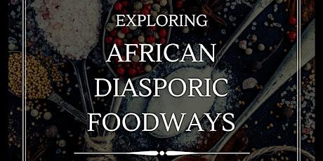 Exploring African Diasporic Foodways tickets