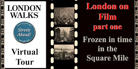 London on Film Part 1: Frozen in Time in the Square Mile - a Virtual Tour tickets